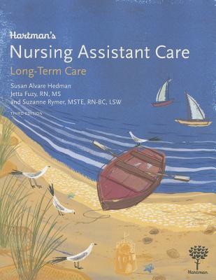Hartman's Nursing Assistant Care: Long-Term Care - Hedman, Susan Alvare