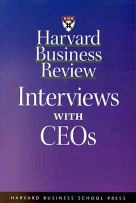 Harvard Business Review: Interviews with Ceos - Wetlaufer, Suzy, and Harvard Business Review, and Magretta, Joan