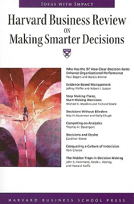 Harvard Business Review on Making Smarter Decisions - Harvard Business School Publishing (Creator)