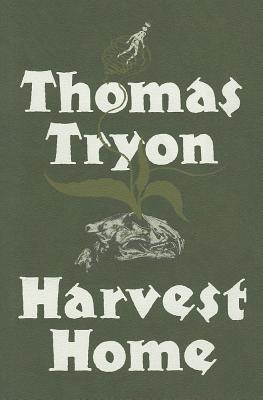 Harvest Home - Tryon, Thomas, and Curran, Tim (Introduction by)