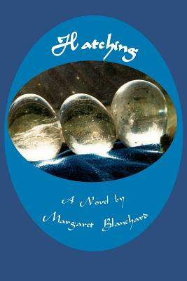 Hatching - Blanchard, Margaret, and M Blanchard