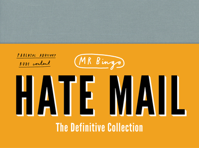 Hate Mail: THE DEFINITIVE COLLECTION - Mr Bingo