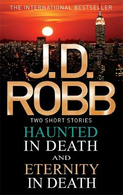 Haunted in Death/Eternity in Death - Robb, J. D.