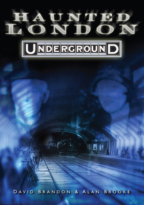 Haunted London Underground - Brandon, David