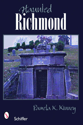 Haunted Richmond - Kinney, Pamela K