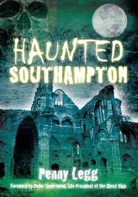 Haunted Southampton - Legg, Penny