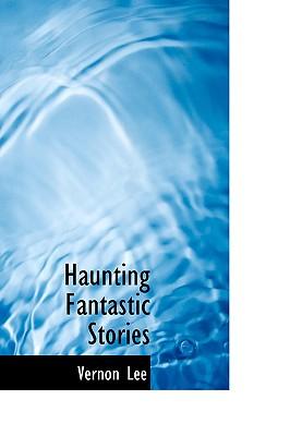 Haunting Fantastic Stories - Lee, Vernon
