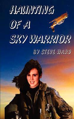 Haunting of a Sky Warrior - Ward, Steve