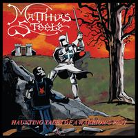 Haunting Tales of a Warriors Past - Matthias Steele