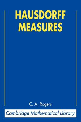 Hausdorff Measures - Rogers, C. A., and Falconer, Kenneth (Foreword by)