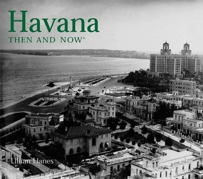 Havana Then and Now - Llanes, Llilian