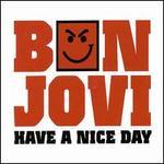 Have a Nice Day [Germany CD #2] - Bon Jovi