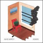 Have Mercy/Somos [Split]