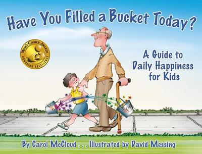 Have You Filled a Bucket Today?: A Guide to Daily Happiness for Kids - McCloud, Carol