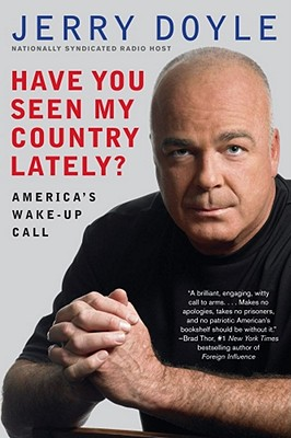 Have You Seen My Country Lately?: America's Wake-Up Call - Doyle, Jerry