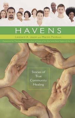 Havens: Stories of True Community Healing - Jason, Leonard, PH.D., and Perdoux, Martin