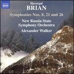 Havergal Brian: Symphonies Nos. 8, 21 and 26