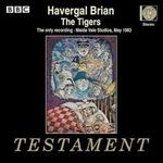 Havergal Brian: The Tigers