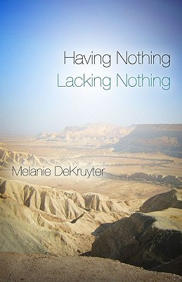 Having Nothing, Lacking Nothing - Dekruyter, Melanie