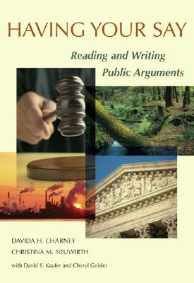 Having Your Say: Reading and Writing Public Arguments - Charney, Davida H