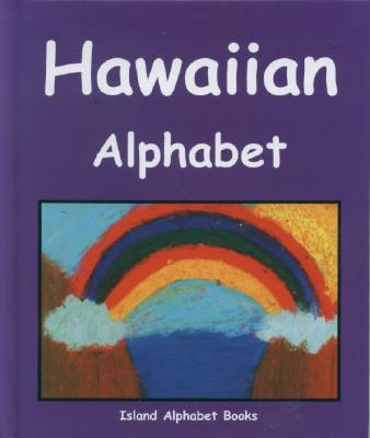 Hawaiian Alphabet - Phillips, Lori (Compiled by)