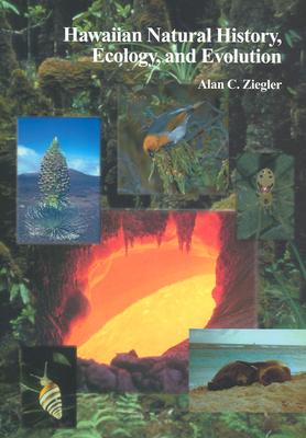Hawaiian Natural History, Ecology, and Evolution - Ziegler, Alan C