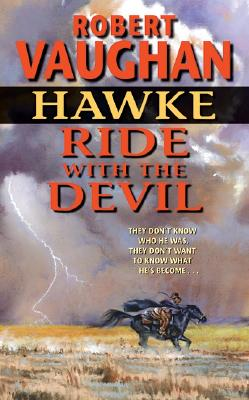 Hawke: Ride with the Devil - Vaughan, Robert