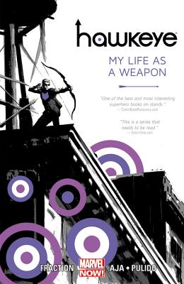 Hawkeye: My Life as a Weapon - Fraction, Matt (Text by)