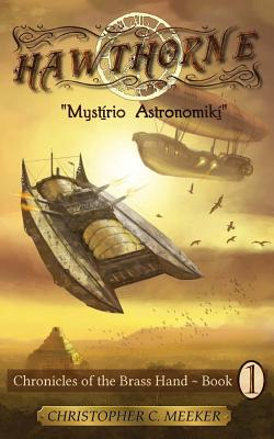 Hawthorne: Chronicles of the Brass Hand - Mystirio Astronomiki: Mystirio Astronomiki - Meeker, Christopher C