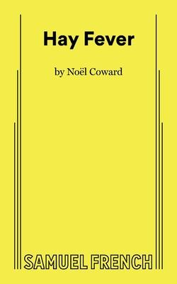 Hay Fever - Coward, Noel, Sir