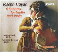 Haydn: 6 Sonatas for Violin and Viola - Anton Steck (violin); Christian Goosses (viola)