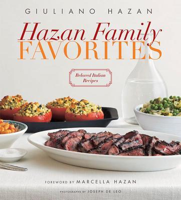 Hazan Family Favorites: Beloved Italian Recipes from the Hazan Family - Hazan, Giuliano, and Hazan, Marcella (Foreword by)