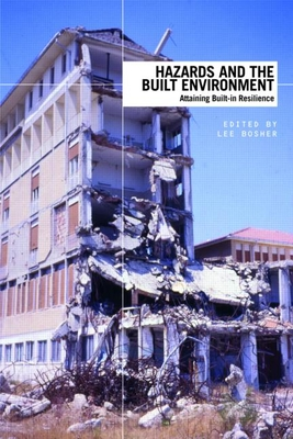 Hazards and the Built Environment: Attaining Built-In Resilience - Bosher, Lee (Editor)