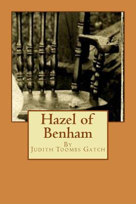Hazel of Benham - Gatch, Judith Toombs