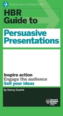 HBR Guide to Persuasive Presentations (HBR Guide Series) - Duarte, Nancy