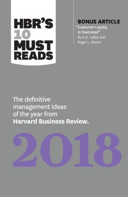 """Hbr's 10 Must Reads 2018: The Definitive Management Ideas of the Year from Harvard Business Review (with Bonus Article """"customer Loyalty Is Overrated"""") (Hbr's 10 Must Reads) - Review, Harvard Business, and Porter, Michael E, and Kaplan, Robert S"""