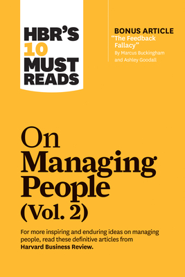"Hbr's 10 Must Reads on Managing People, Vol. 2 (with Bonus Article ""The Feedback Fallacy"" by Marcus Buckingham and Ashley Goodall) - Review, Harvard Business, and Buckingham, Marcus, and Watkins, Michael D"