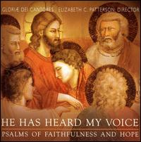He Has Heard My Voice: Psalms of Faithfulness and Hope - David Chalmers (organ); James E. Jordan, Jr. (organ); SharonRose Pfeiffer (organ); Gloriae Dei Cantores (choir, chorus)