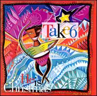 He Is Christmas - Take 6