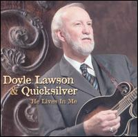 He Lives in Me - Doyle Lawson & Quicksilver