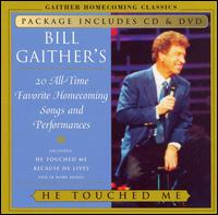 He Touched Me - Bill & Gloria Gaither
