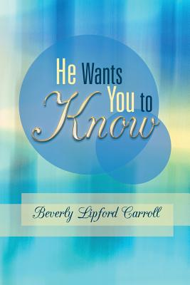 He Wants You to Know - Carroll, Beverly Lipford