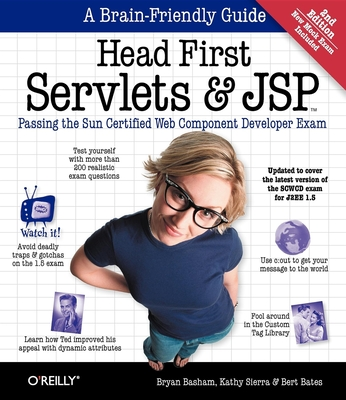 Head First Servlets and JSP: Passing the Sun Certified Web Component Developer Exam - Basham, Bryan, and Sierra, Kathy, and Bates, Bert