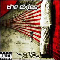 Head for the Door - The Exies
