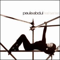 Head Over Heels - Paula Abdul