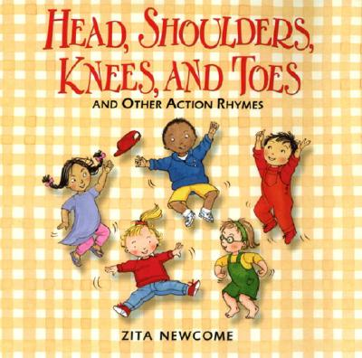 Head, Shoulders, Knees, and Toes: And Other Action Counting Rhymes - Newcome, Zita
