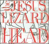 Head - The Jesus Lizard
