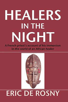 Healers in the Night - de Rosny, Eric, and Barr, Robert R (Translated by)