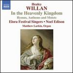 Healey Willan: In the Heavenly Kingdom