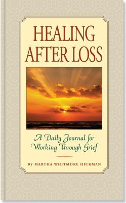 Healing After Loss: A Daily Journal for Working Through Grief - Hickman, Martha Whitmore